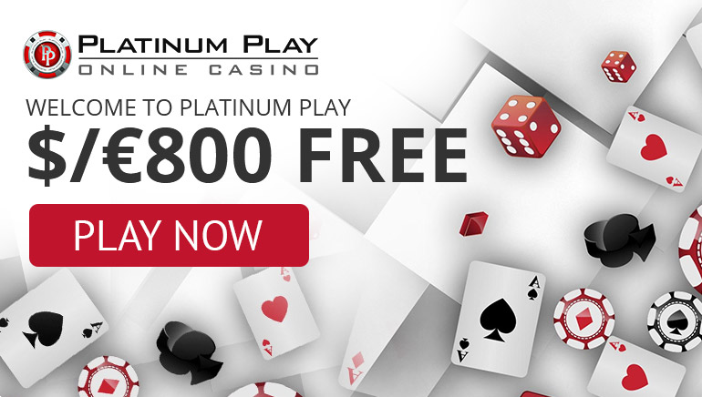 Welcome to Platinum Play $€/800 free